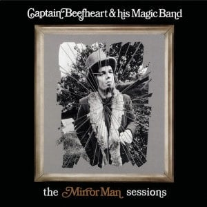 'The Mirror Man Sessions' by Captain Beefheart & The Magic Band