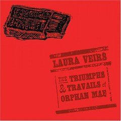 'The Triumphs & Travails Of Orphan Mae' by Laura Veirs