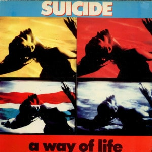 'A Way Of Life' by Suicide