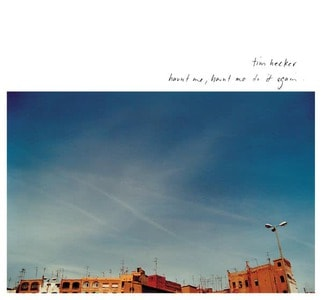 'Haunt Me, Haunt Me Do It Again' by Tim Hecker