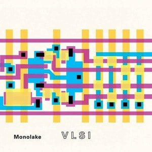 'VLSI' by Monolake