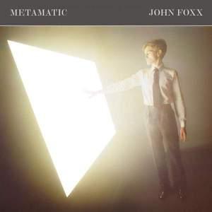 'Metamatic (Deluxe)' by John Foxx