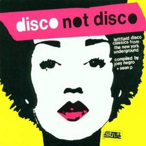 'Disco Not Disco (Leftfield Disco Classics From The New York Underground)' by Various