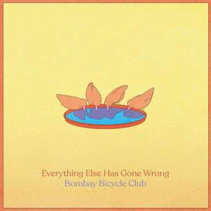 'Everything Else Has Gone Wrong' by Bombay Bicycle Club