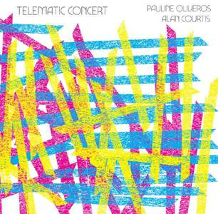 'Telematic Concert' by Pauline Oliveros & Alan Courtis
