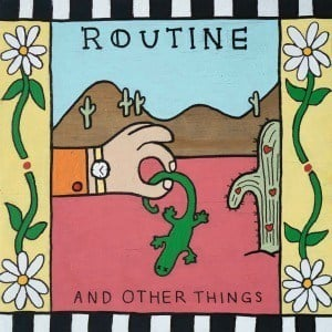 'And Other Things' by Routine
