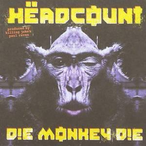 'Die Monkey Die' by Headcount