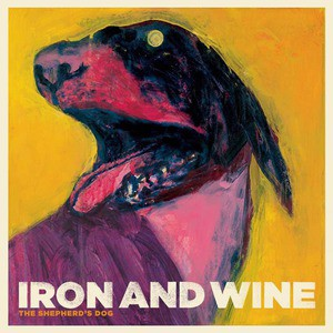 'The Shepherd's Dog' by Iron and Wine