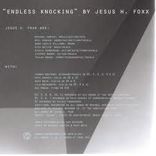 'Endless Knocking' by Jesus H Foxx