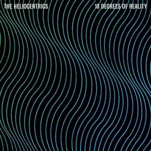 '13 Degrees Of Reality' by The Heliocentrics