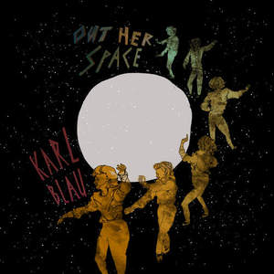 'Out Her Space' by Karl Blau
