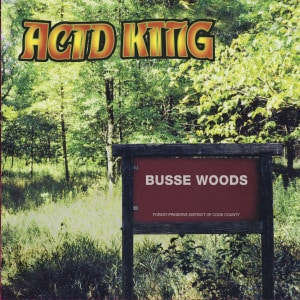 'Busse Woods' by Acid King