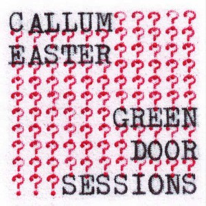 'Green Door Sessions' by Callum Easter