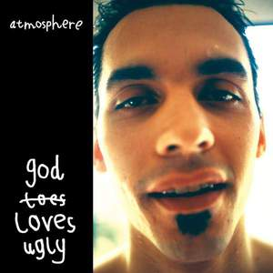 'God Loves Ugly' by Atmosphere