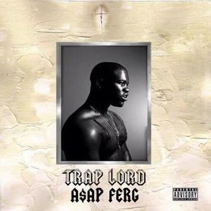 'Trap Lord' by A$AP Ferg