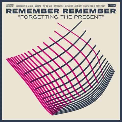 'Forgetting The Present' by Remember Remember