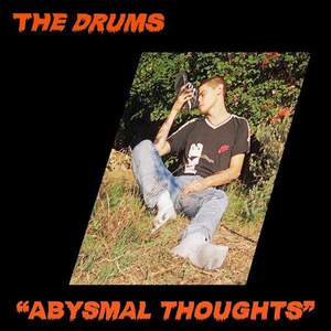 'Abysmal Thoughts' by The Drums