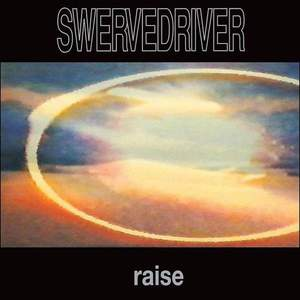 'Raise' by Swervedriver