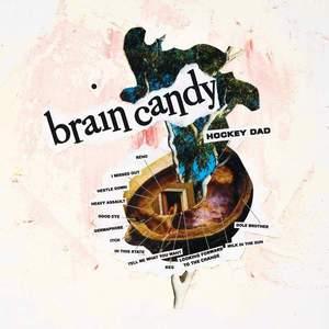 'Brain Candy' by Hockey Dad