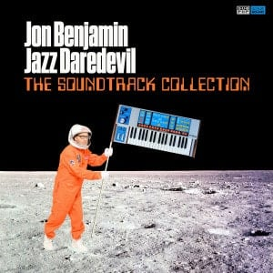 'Jazz Daredevil : The Soundtrack Collection' by Jon Benjamin