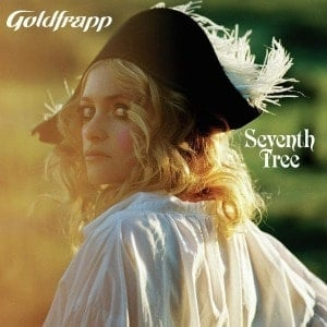 'Seventh Tree' by Goldfrapp