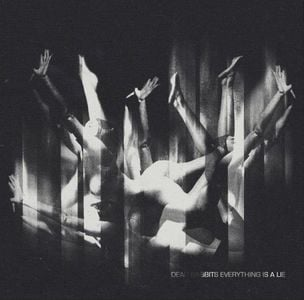 'Everything Is A Lie' by Dead Rabbits