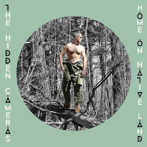 'Home On Native Land' by The Hidden Cameras