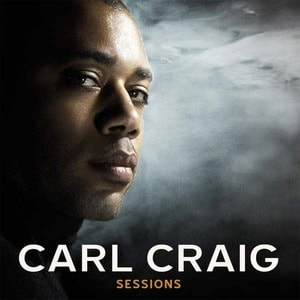 'Carl Craig Sessions' by Carl Craig