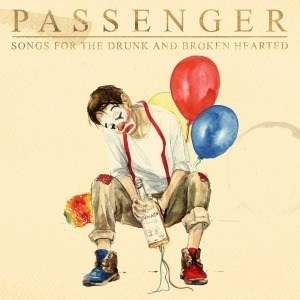 'Songs for the Drunk and Broken Hearted' by Passenger