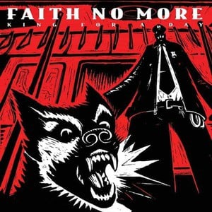 'King For A Day, Fool For A Lifetime' by Faith No More