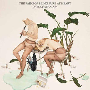 'Days of Abandon' by The Pains Of Being Pure At Heart