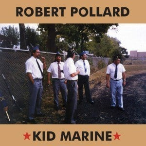 'Kid Marine' by Robert Pollard