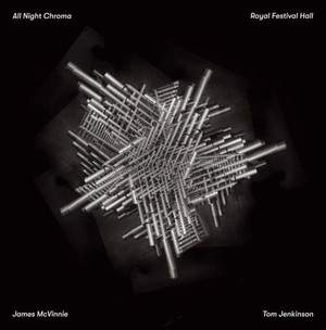 'All Night Chroma' by James McVinnie / Tom Jenkinson
