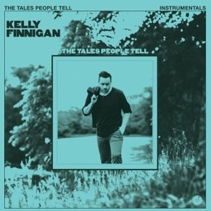 'The Tales People Tell (Instrumentals)' by Kelly Finnigan