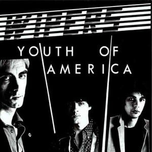 'Youth of America' by Wipers