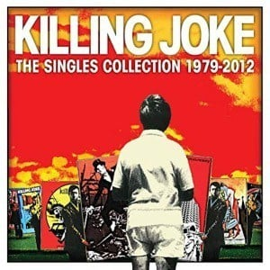'The Singles Collection 1979 - 2012' by Killing Joke