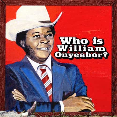 'World Psychedelic Classics 5: Who Is William Onyeabor?' by William Onyeabor