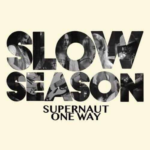 'Supernaut / One way Or Another' by Slow Season