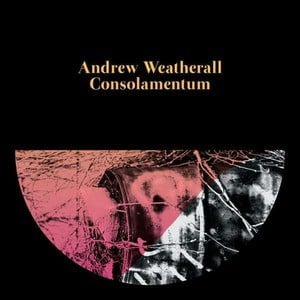 'Consolamentum' by Andrew Weatherall