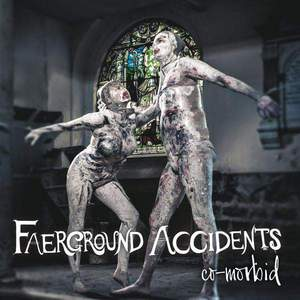 'Co-Morbid' by Faerground Accidents