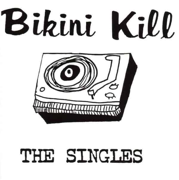 'The Singles' by Bikini Kill