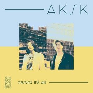 'Things We Do' by AKSK