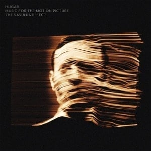 'The Vasulka Effect (Music For The Motion Picture)' by Hugar