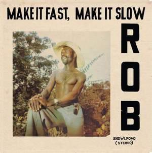 'Make It Fast, Make It Slow ' by Rob