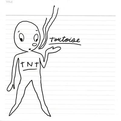 'TNT' by Tortoise