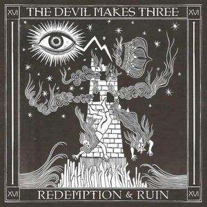 'Redemption & Ruin' by The Devil Makes Three