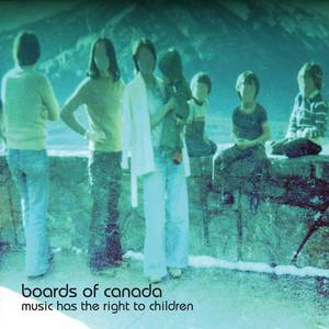 'Music Has The Right To Children' by Boards of Canada