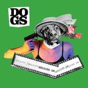 'Soldier On' by Dogs