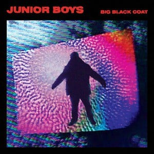 'Big Black Coat' by Junior Boys