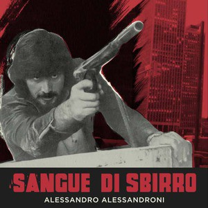 'Sangue di Sbirro' by Alessandro Alessandroni